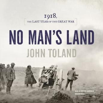 No Man's Land: 1918, the Last Year of the Great War, John Toland