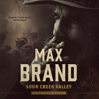 Sour Creek Valley: A Western Story, Max Brand