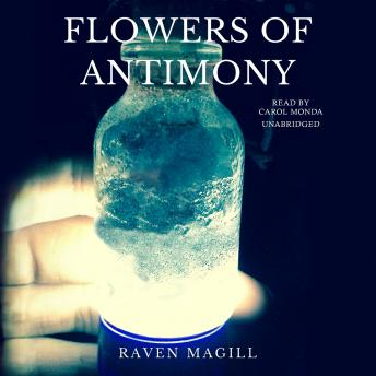 Flowers of Antimony, Raven Magill