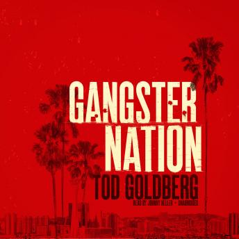 Gangster Nation, Tod Goldberg