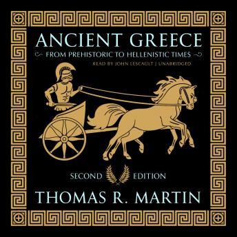 Download Ancient Greece, Second Edition: From Prehistoric to Hellenistic Times by Thomas R.  Martin