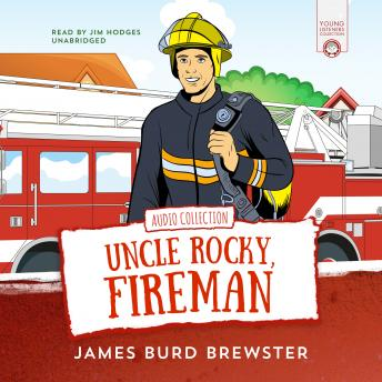 Adventures of Uncle Rocky, Fireman: Audio Collection, James Burd Brewster