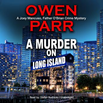 Murder on Long Island: The Last Advocate; A Joey Mancuso, Father O'Brian Crime Mystery, Owen Parr