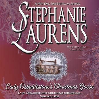 Lady Osbaldestone's Christmas Goose: Lady Osbaldestone's Christmas Chronicles, Volume 1, Stephanie Laurens