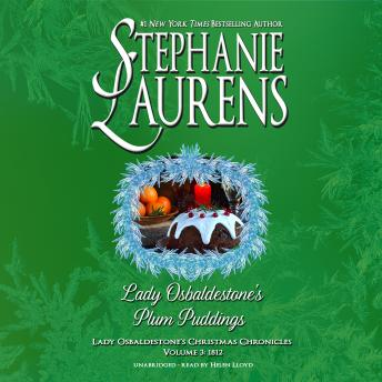 Lady Osbaldestone's Plum Puddings: Lady Osbaldestone's Christmas Chronicles, Volume 3: 1812