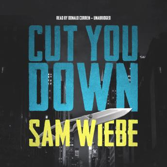 Cut You Down: A Novel