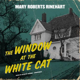 Window at the White Cat, Mary Roberts Rinehart