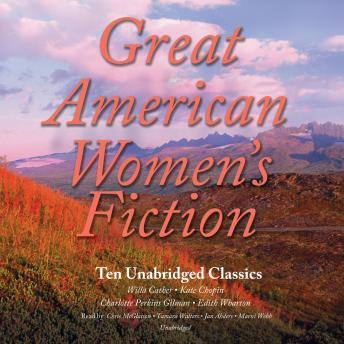 Great American Women's Fiction: Ten Unabridged Classics, Various Authors