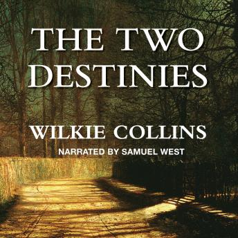 Two Destinies, Wilkie Collins