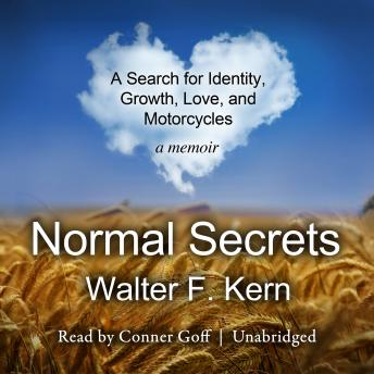 Normal Secrets: A Search for Identity, Growth, Love, and Motorcycles; A Memoir, Walter F.Kern