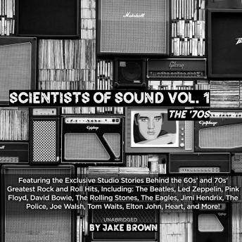 Scientists of Sound, Vol. 1: Rock & Roll's Most Legendary Record Producers Speak!