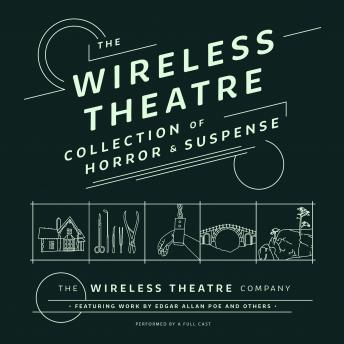 Wireless Theatre Collection of Horror & Suspense, Various Authors