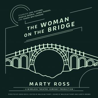 Woman on the Bridge, Marty Ross