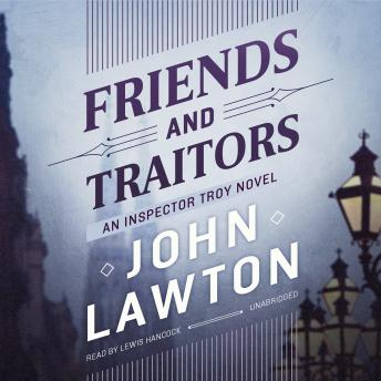 Friends and Traitors: An Inspector Troy Novel, John Lawton