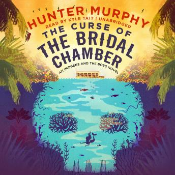 Curse of the Bridal Chamber: An Imogene and the Boys Novel, Hunter Murphy