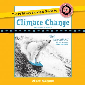 Politically Incorrect Guide to Climate Change, Marc Morano