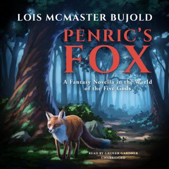 Penric's Fox: A Novella in the World of the Five Gods, Lois McMaster Bujold