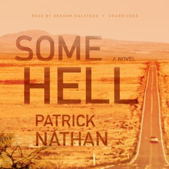 Some Hell: A Novel, Patrick Nathan