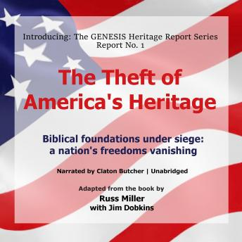 The Theft of America's Heritage: Biblical Foundations are under Siege: A Nation's Freedoms are Vanishing