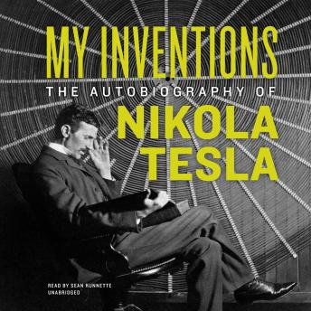 Download My Inventions: The Autobiography of Nikola Tesla by Nikola Tesla