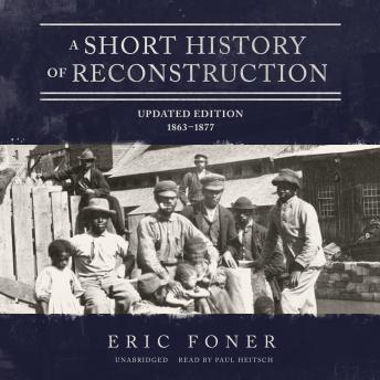 A Short History of Reconstruction, Updated Edition: 1863-1877