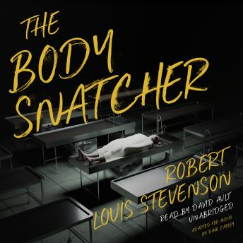 Body Snatcher, Robert Louis Stevenson