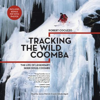 Tracking the Wild Coomba: The Life of Legendary Skier Doug Coombs, Robert Cocuzzo
