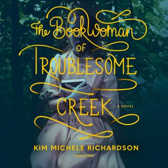 Book Woman of Troublesome Creek: A Novel details