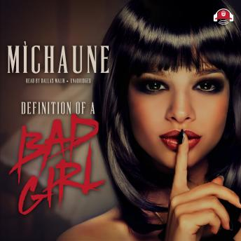 Definition of a Bad Girl, MìChaune