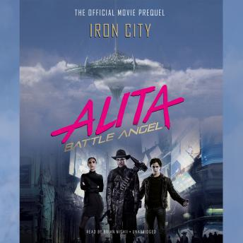 Alita: Battle Angel-Iron City: The Official Movie Prequel, Pat Cadigan