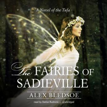 The Fairies of Sadieville: A Novel of the Tufa