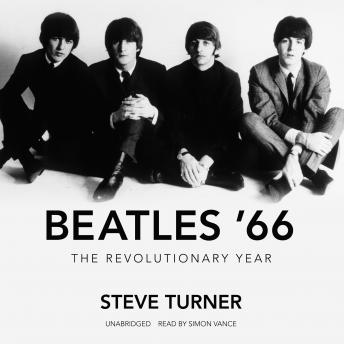 Download Beatles '66: The Revolutionary Year by Steve Turner