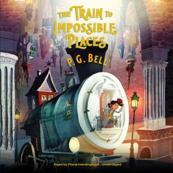 Train to Impossible Places: A Cursed Delivery, P. G. Bell