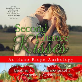 Second Chance Kisses: An Echo Ridge Anthology