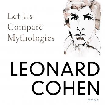Let Us Compare Mythologies, Leonard Cohen