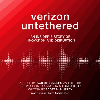 Verizon Untethered: An Insider's Story of Innovation and Disruption, Audio book by Scott McMurray, Ivan Seidenberg
