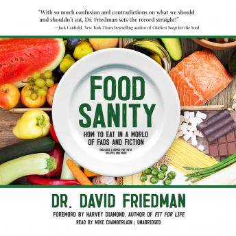 Food Sanity: How to Eat in a World of Fads and Fiction details