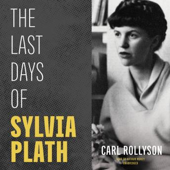 Download Last Days of Sylvia Plath by Carl Rollyson