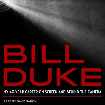 Download Bill Duke: My 40-Year Career on Screen and behind the Camera by Bill Duke