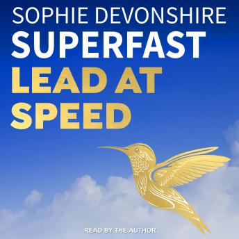 Superfast: Lead at Speed, Sophie Devonshire
