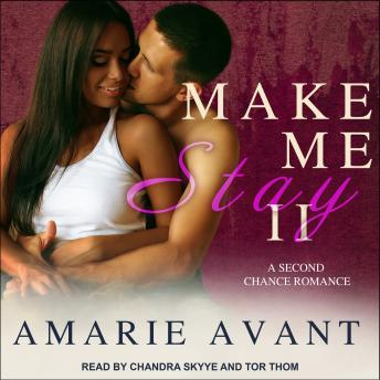 Make Me Stay II: A Second Chance Romance, Amarie Avant