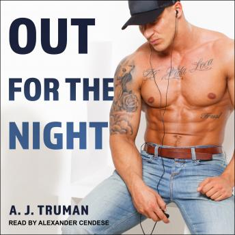 Out for the Night, A.J. Truman