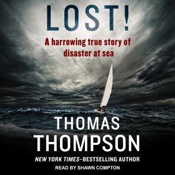 Download Lost!: A Harrowing True Story of Disaster at Sea by Thomas Thompson
