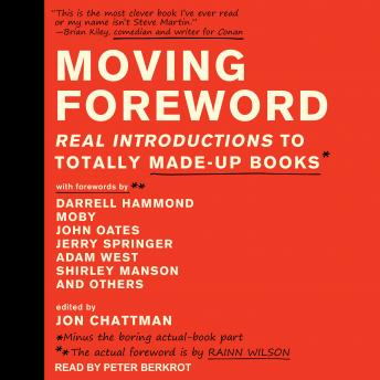 Download Moving Foreword: Real Introductions to Totally Made-Up Books by Jon Chattman