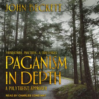 Paganism In Depth: A Polytheist Approach