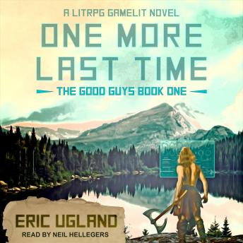 One More Last Time: A LitRPG/GameLit Novel details