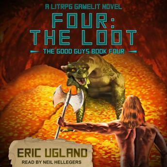 Four: The Loot: A LitRPG/GameLit Novel