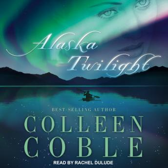 Alaska Twilight, Audio book by Colleen Coble