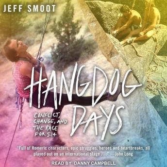 Hangdog Days: Conflict, Change, and the Race for 5.14