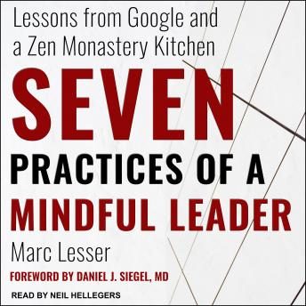 Seven Practices of a Mindful Leader: Lessons from Google and a Zen Monastery Kitchen details